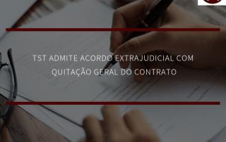 Acordo extrajudicial com quitação geral do contrato