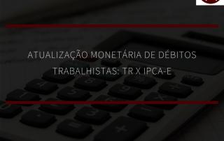 Atualização monetária de débitos trabalhistas